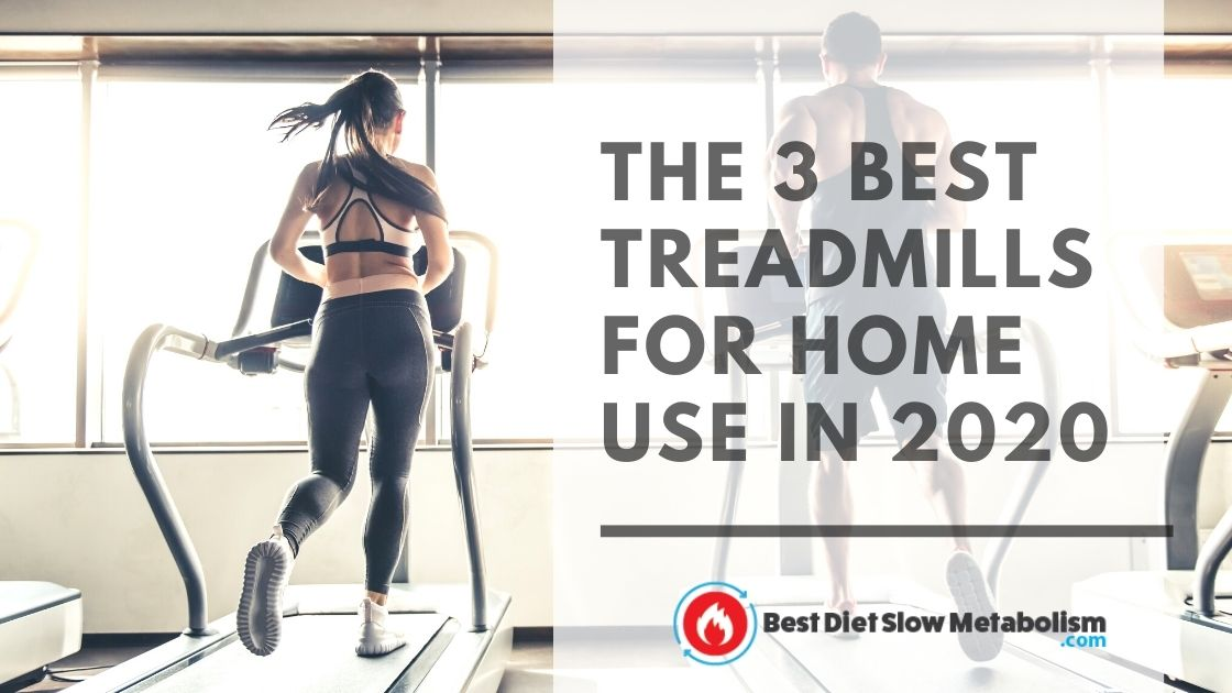 The 3 Best Treadmills for Home Use in 2020
